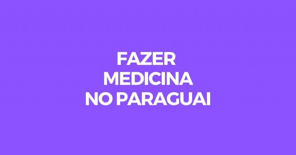 estudar medicina no paraguai