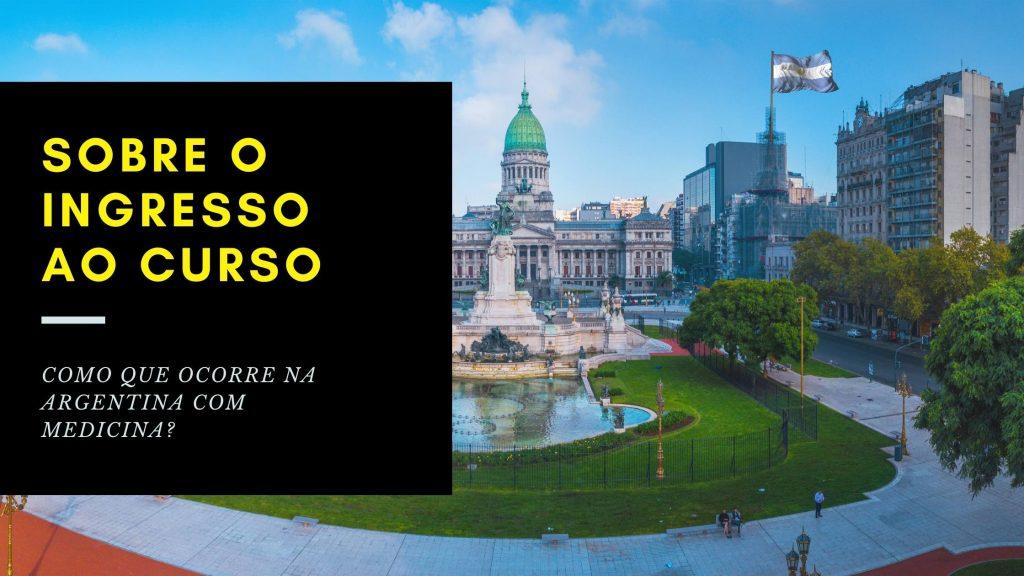 Como funciona o ingresso medicina na Argentina